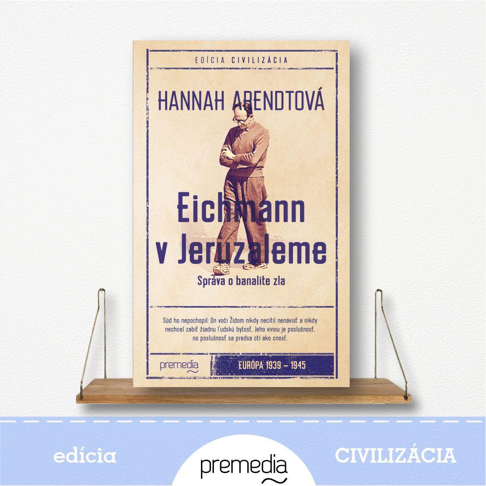 kniha Eichman v Jeruzaleme - edícia Civilizácia