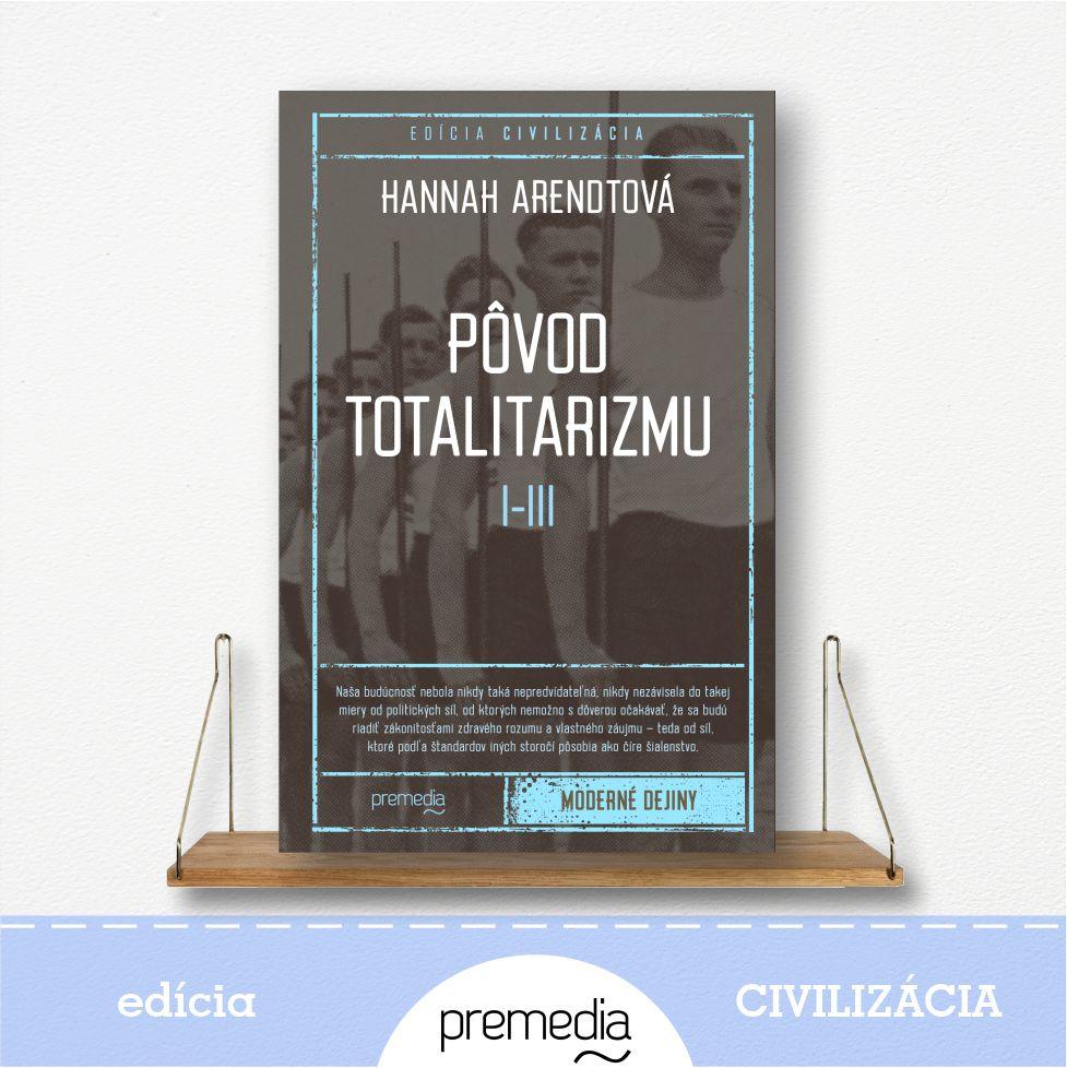 kniha Pôvod totalitarizmu I - III - edícia Civilizácia