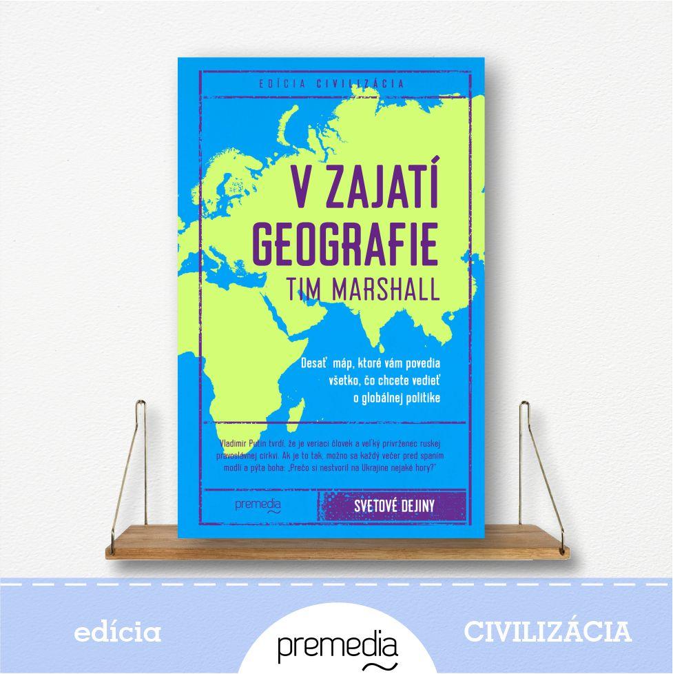 kniha V zajatí Geografie od Tima Marshalla - edícia Civilizácia