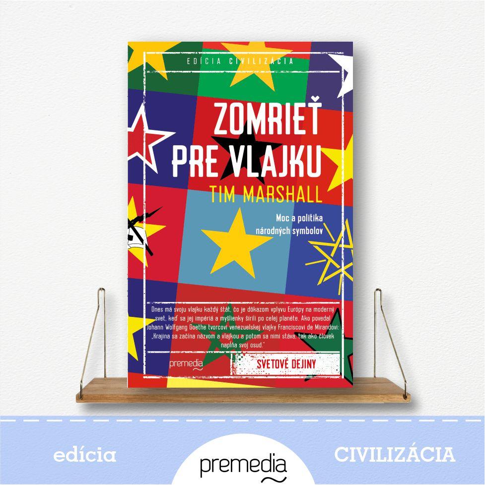 kniha Zomrieť pre vlajku od Tima Marshalla - edícia Civilizácia