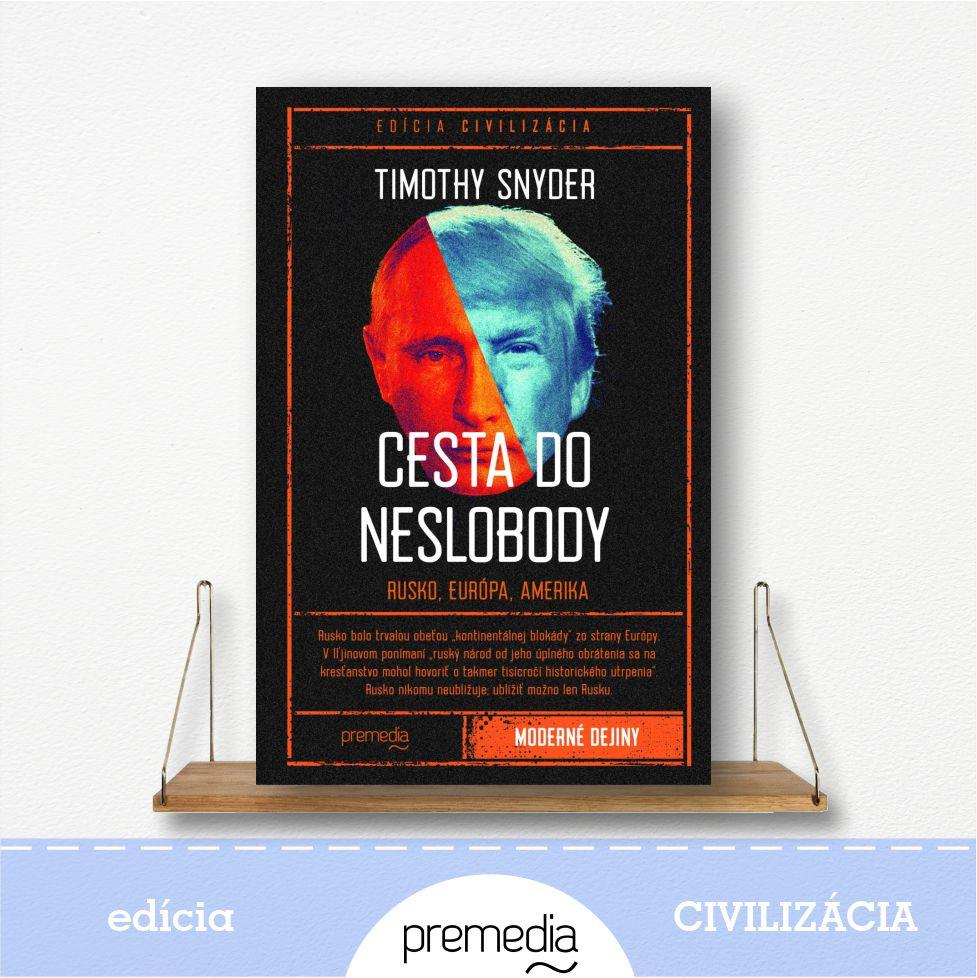 kniha Cesta do neslobody od Timothyho Snydera - edícia Civilizácia