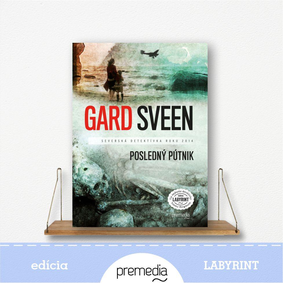 Kniha Posledný pútnik, autor Gard Sveen - severské krimi, edícia Labyrint