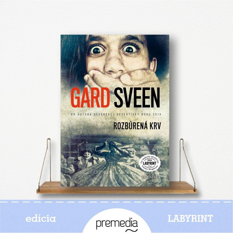 Kniha Rozbúrená krv, autor Gard Sveen - severské krimi, edícia Labyrint