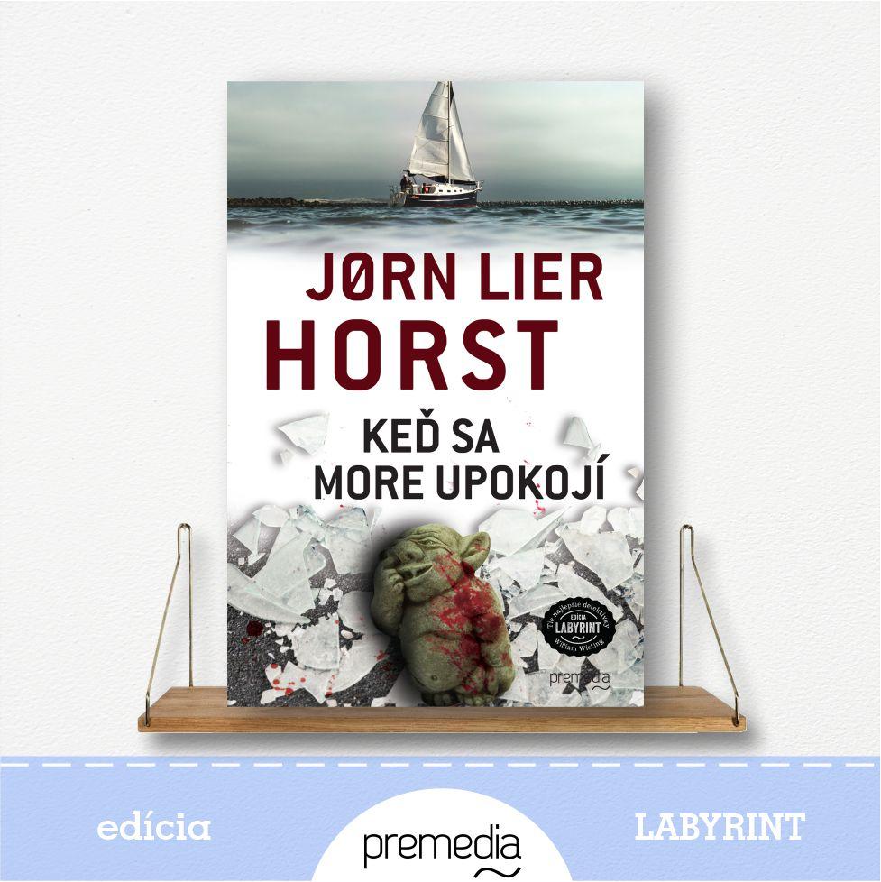 Kniíha Keď sa more upokojí, autor Jorn Lier Horst, severské krimi - knižná séria William Wisting
