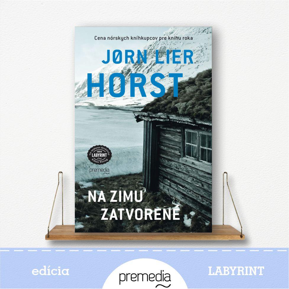 Kniíha Na zimu zatvorené, autor Jorn Lier Horst, severské krimi - knižná séria William Wisting