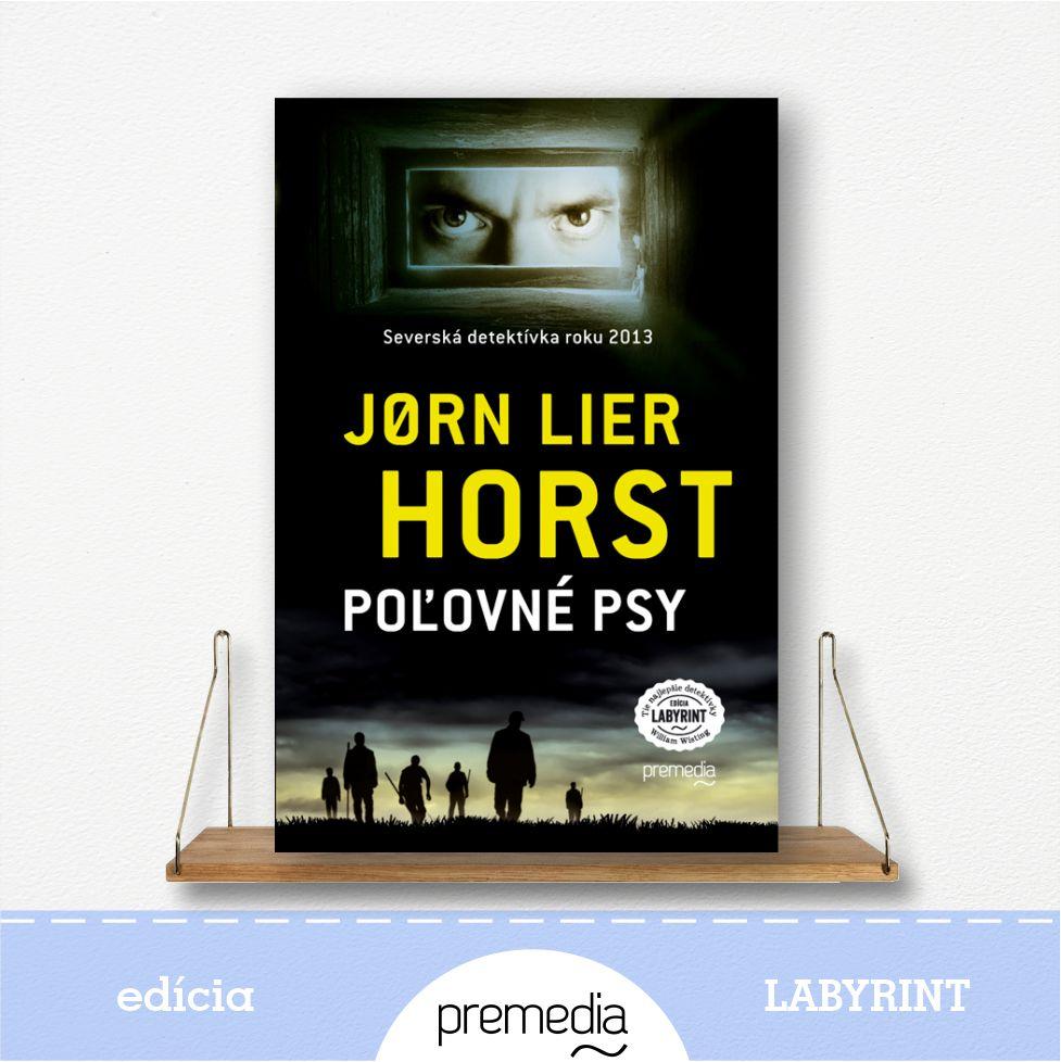 Kniíha Poľovné psy, autor Jorn Lier Horst, severské krimi - knižná séria William Wisting