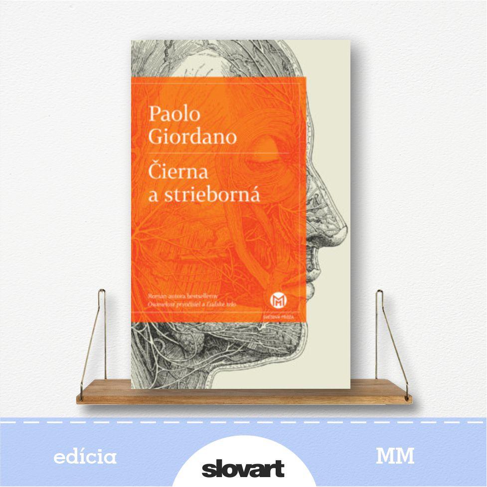 kniha Čierna a strieborná, autor Paolo Giordano - edícia MM