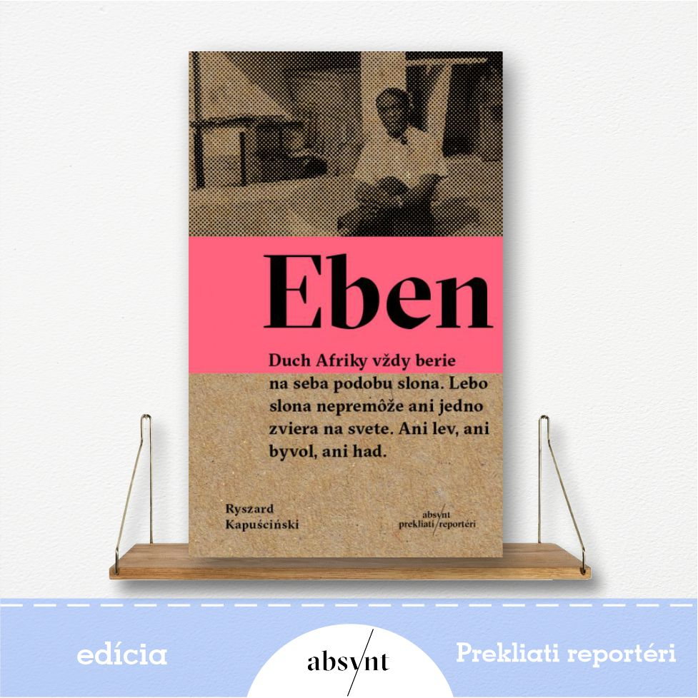 Eben - kniha od Ryszard Kapuściński