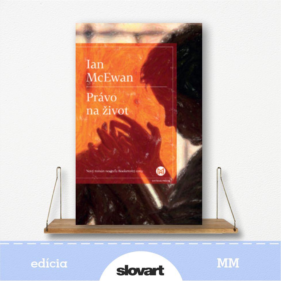kniha Právo na život, autor Ian McEwan - edícia MM