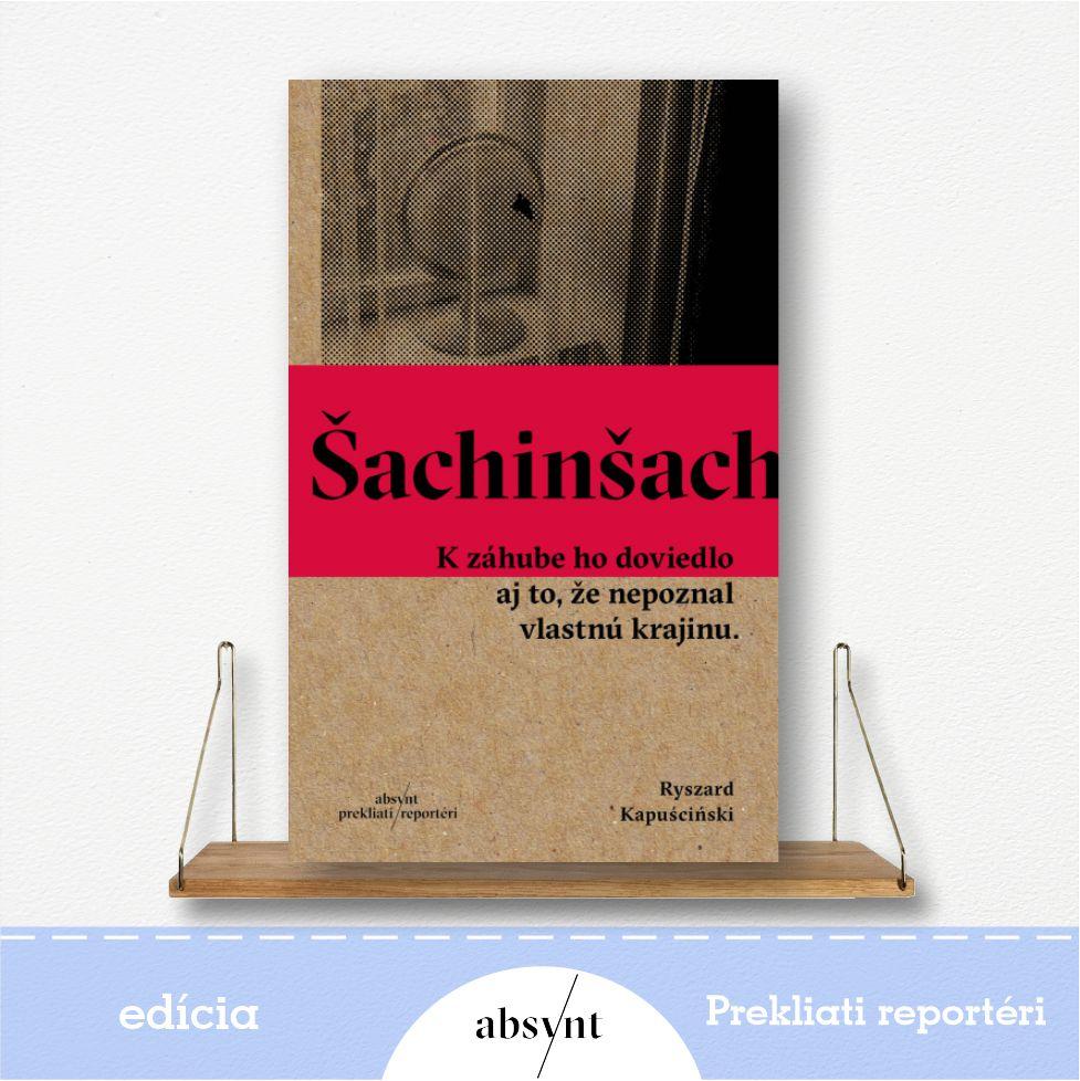 Šachinšach - kniha od Ryszard Kapuściński