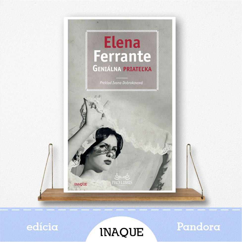 kniha Geniálna priateľka, Neapolská Sága, autorka Elena Ferrante