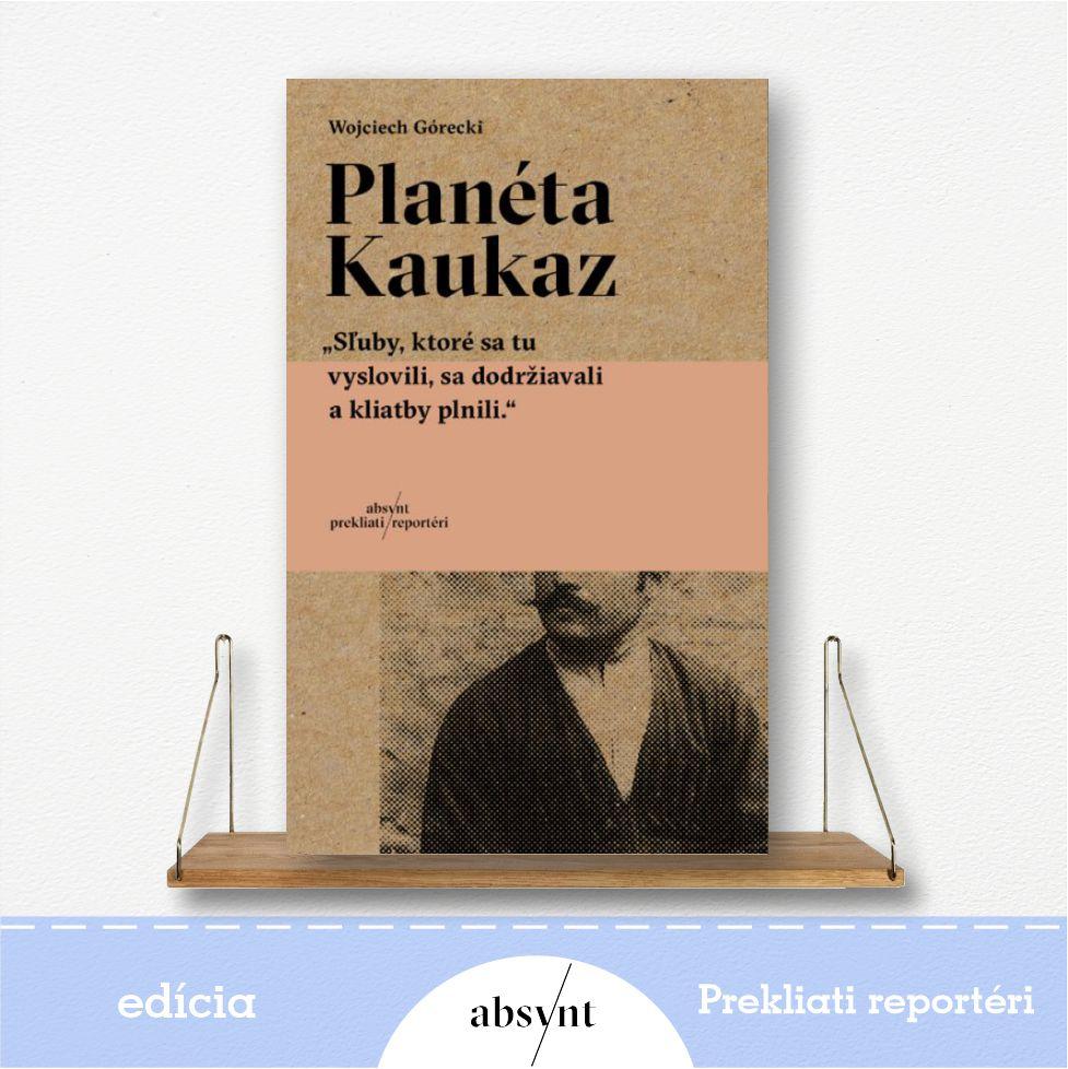 kniha Planéta Kaukaz - reportážna literatúra