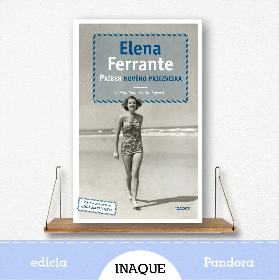 kniha Príbeh nového priezviska, Neapolská Sága, autorka Elena Ferrante