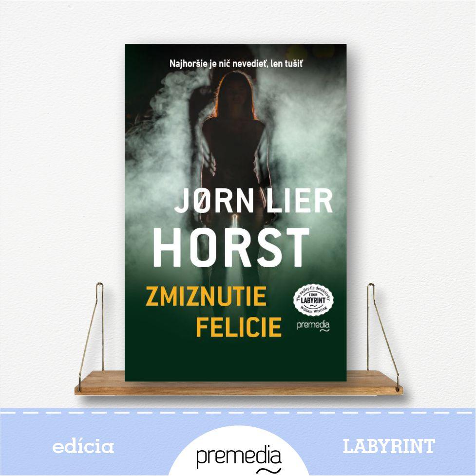 Kniíha Zmiznutie Felicie, autor Jorn Lier Horst, severské krimi - knižná séria William Wisting