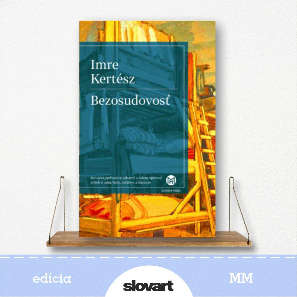 kniha Bezosudovosť, autor Imre Kertész - edícia MM