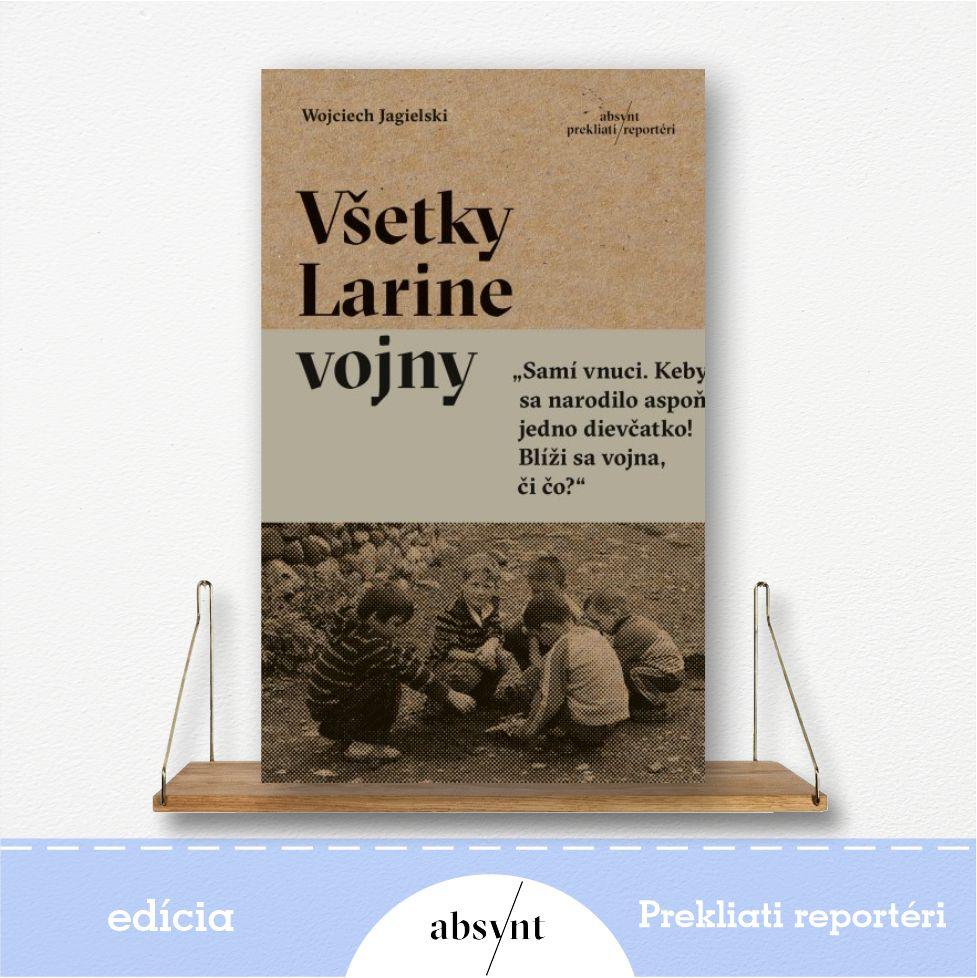 kniha Všetky Larine vojny - reportážna literatúra