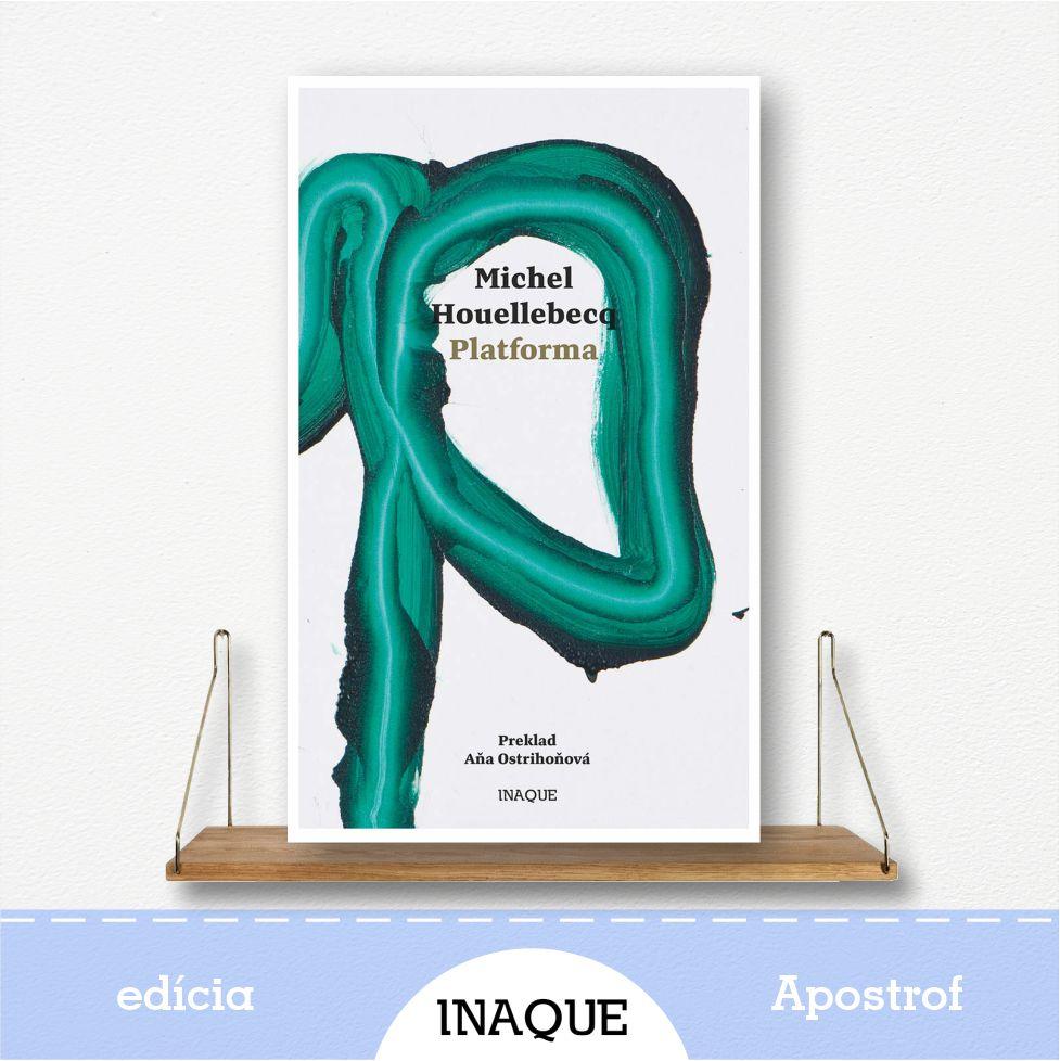 kniha Platforma, autor Michel Houellebecq, edícia Apostrof