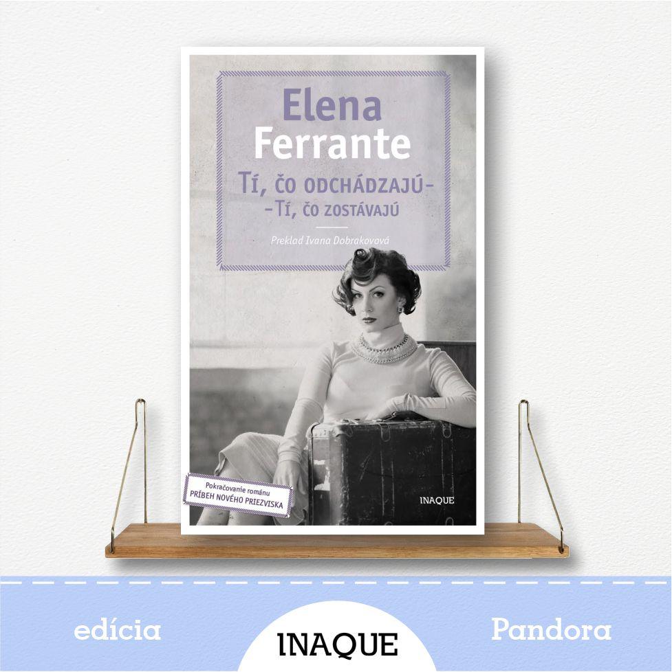 kniha Tí, čo odchádzajú - tí, čo zostávajú, Neapolská Sága, autorka Elena Ferrante