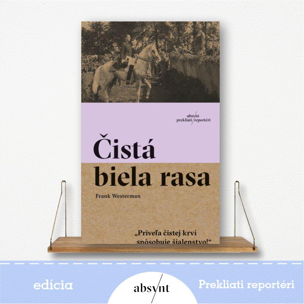kniha Čistá biela rasa - reportážna literatúra