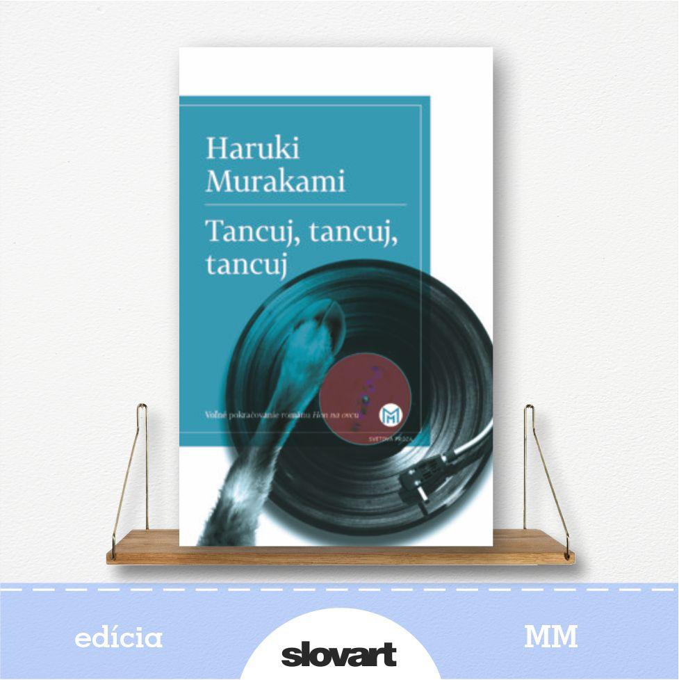 kniha Tancuj, tancuj, tancuj - autor Haruki Murakami - edícia MM
