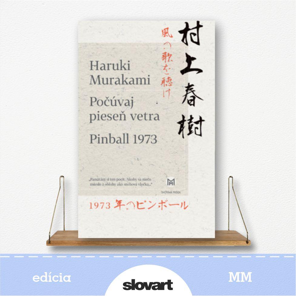 kniha Počúvaj pieseň vetra a Pinball 1983, autor Haruki Murakami  - edícia MM