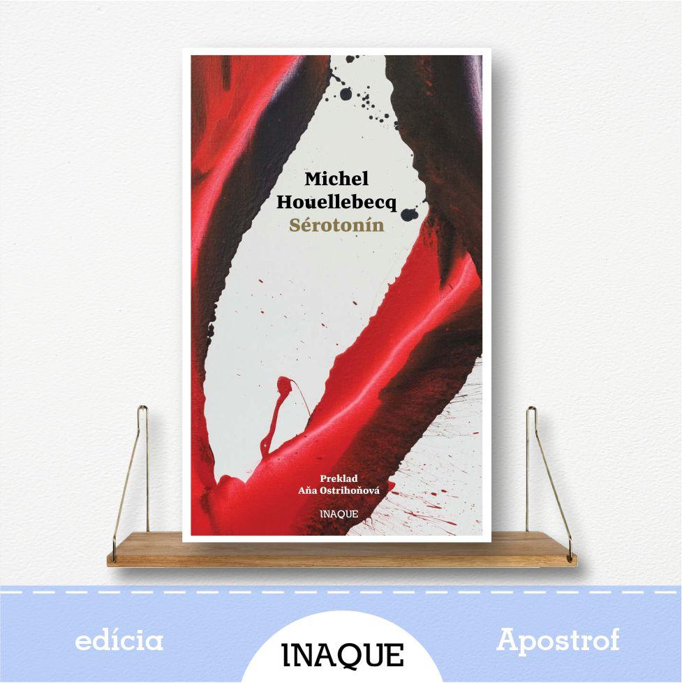 kniha Sérotonín, autor Michel Houellebecq, edícia Apostrof