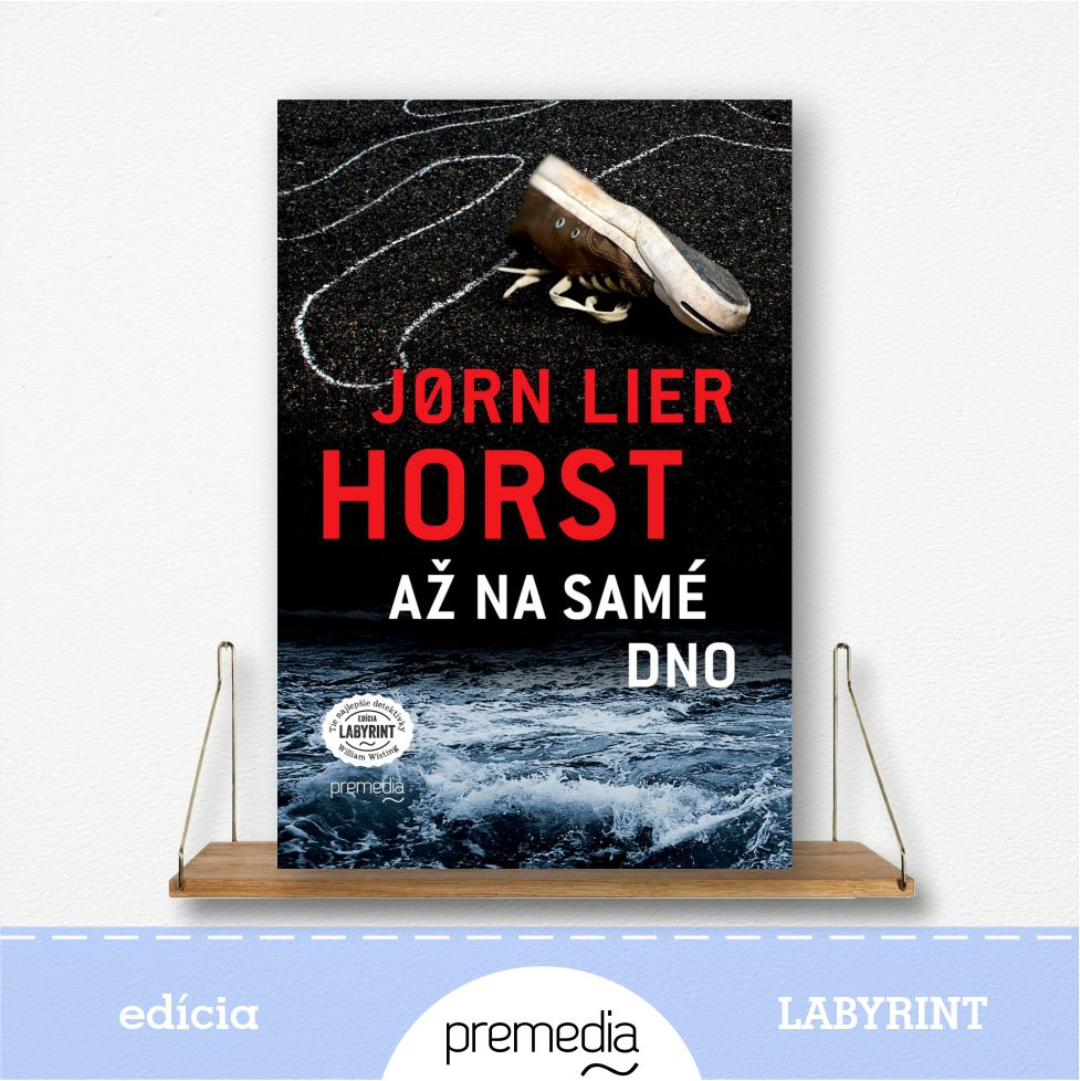 Kniíha Až na samé dno, autor Jorn Lier Horst, severské krimi - knižná séria William Wisting
