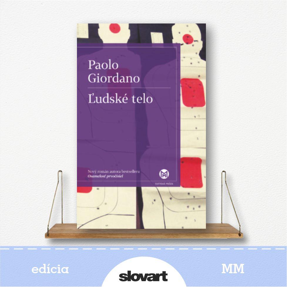 kniha Ľudské telo, autor Paolo Giordano - edícia MM