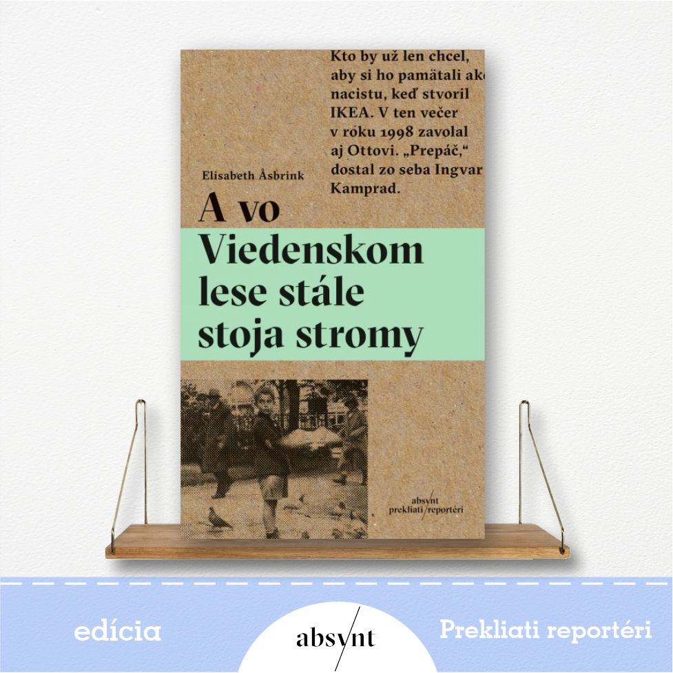 kniha A vo Viedenskom lese stále stoja stromy - reportážna literatúra