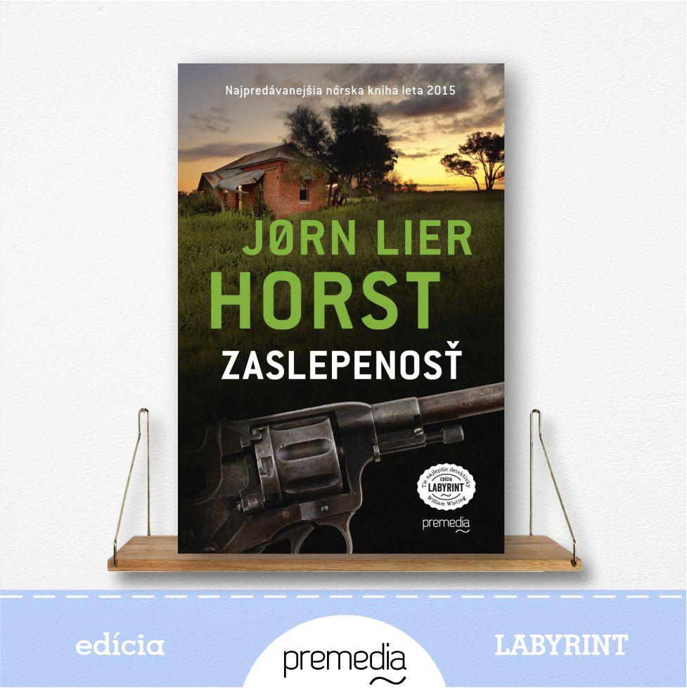 Kniíha Zaslepenosť, autor Jorn Lier Horst, severské krimi - knižná séria William Wisting