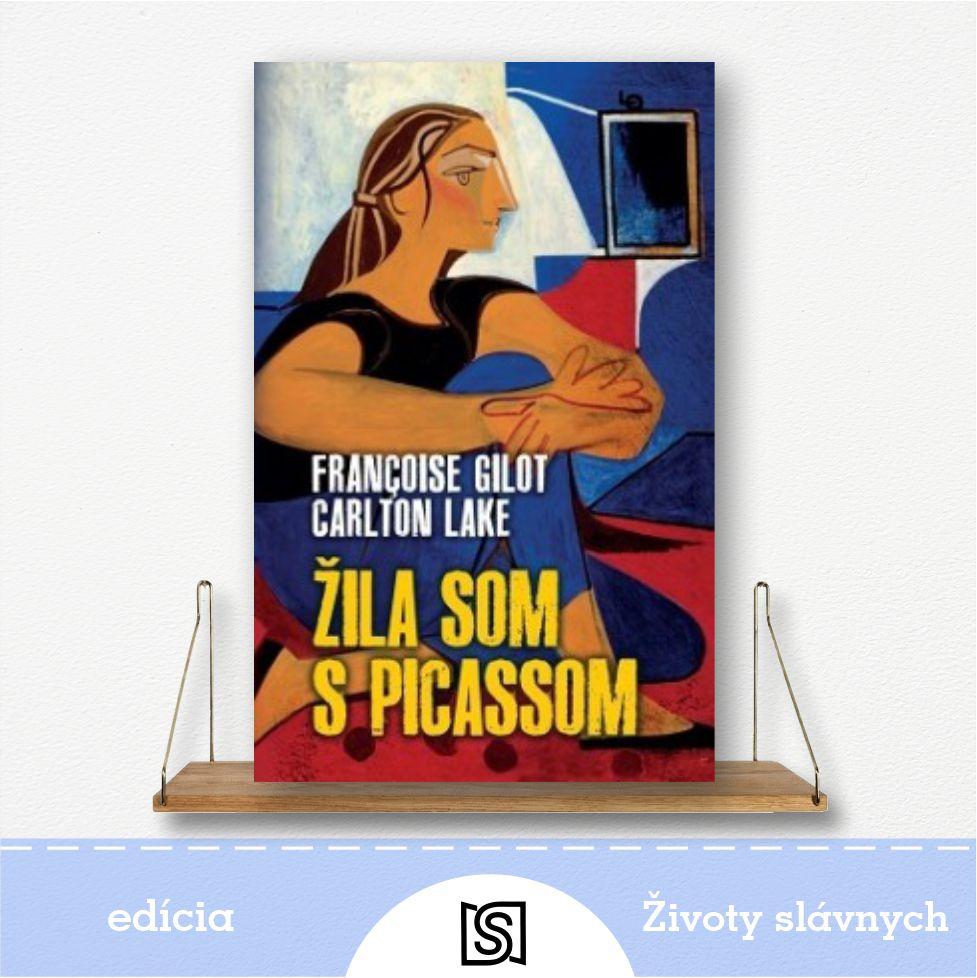 Kniha Žila som s Picassom - Francoise Gilot a Carlton Lake