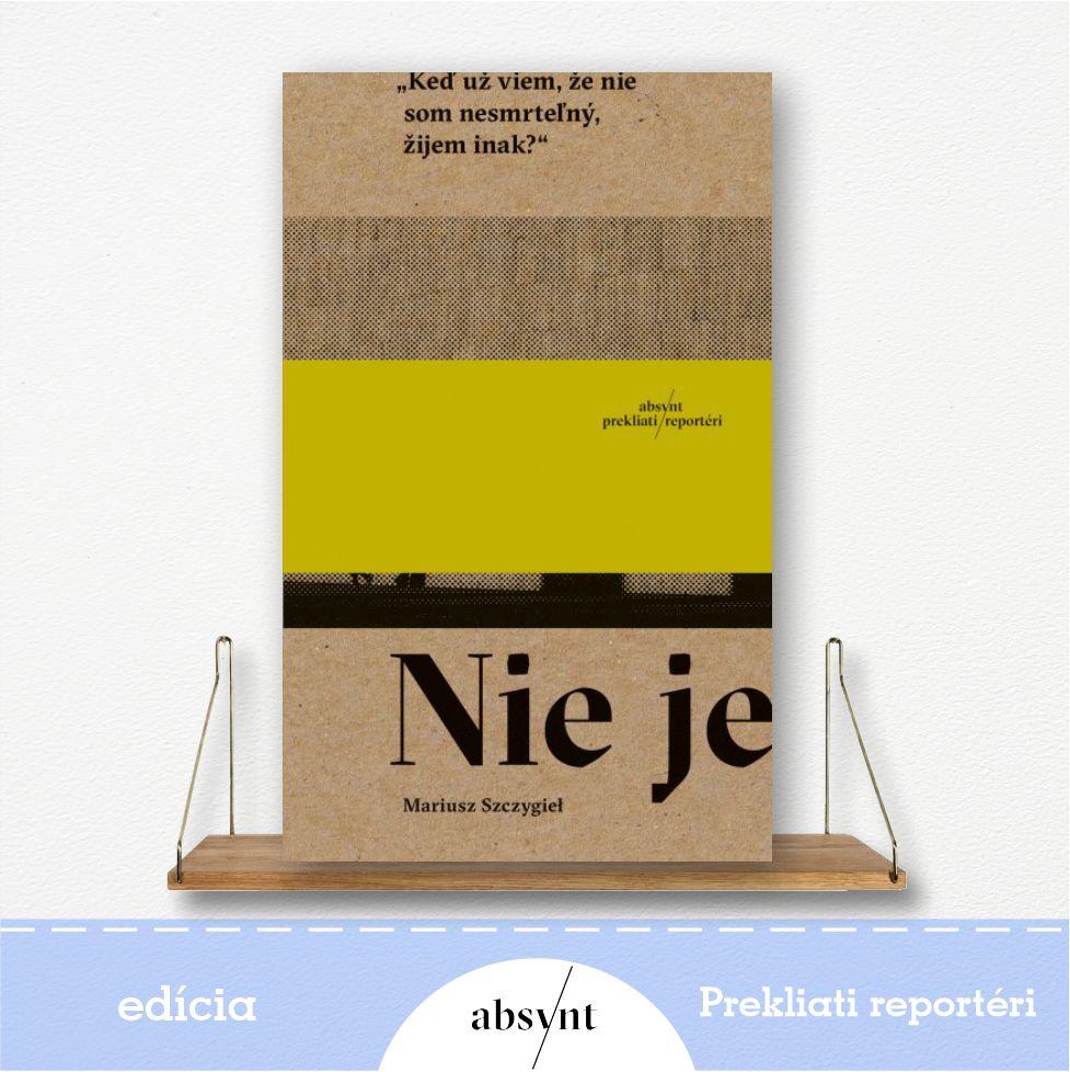 kniha Nie je - reportážna literatúra