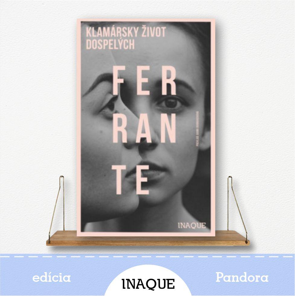 kniha Klamársky život dospelých, autorka Elena Ferrante, edícia Pandora