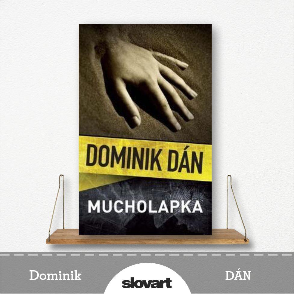 kniha Mucholapka od Dominika Dána