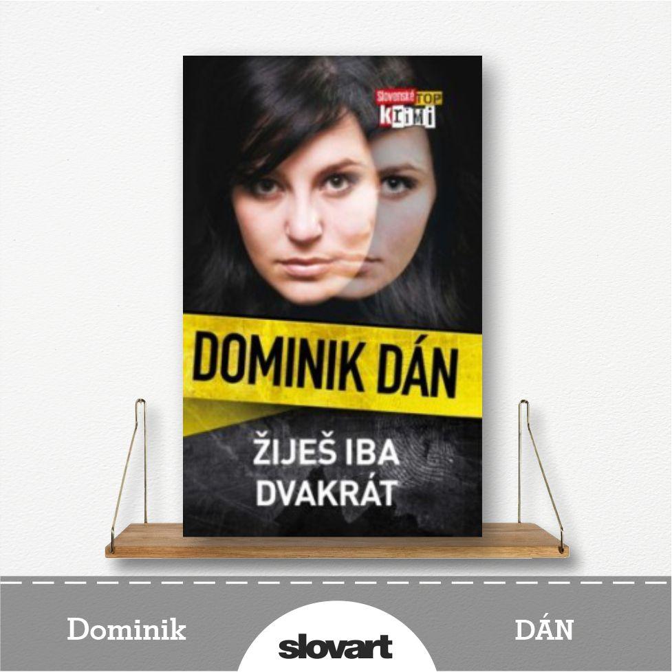 kniha Žiješ iba dvakrát od Dominika Dána