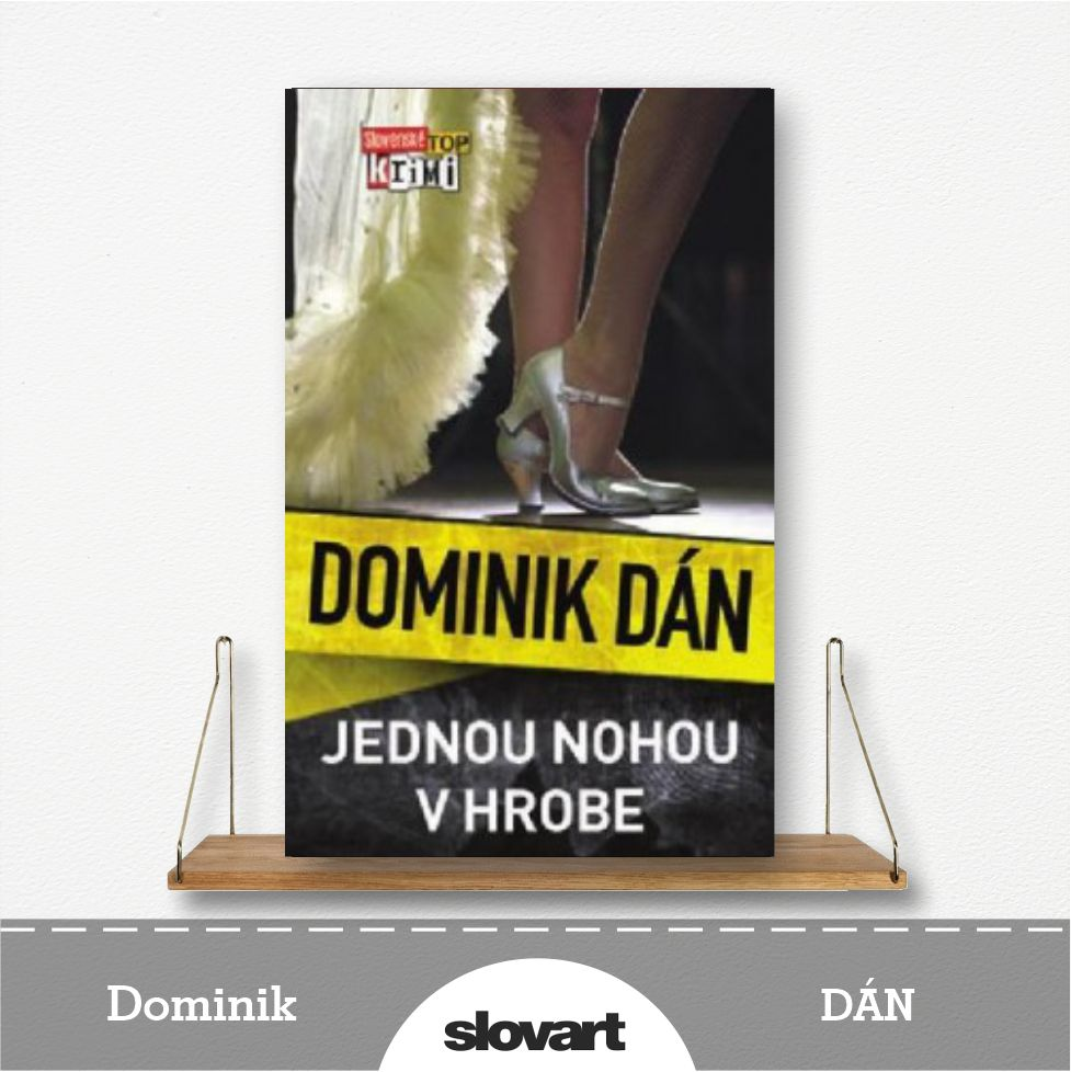 kniha Jednou nohou v hrobe od Dominika Dána