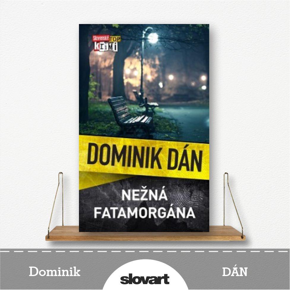 kniha Nežná fatamorgána od Dominika Dána