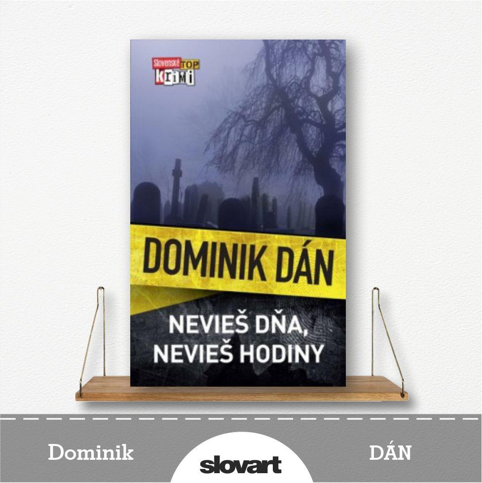 kniha Nevieš dňa, nevieš hodiny od Dominika Dána