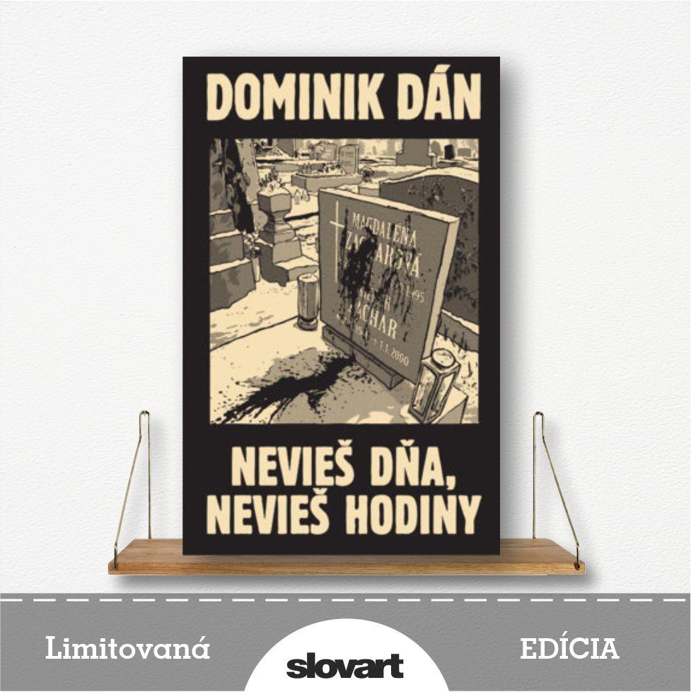 limitovaná edícia knihy Nevieš dňa, nevieš hodiny od Dominika Dána