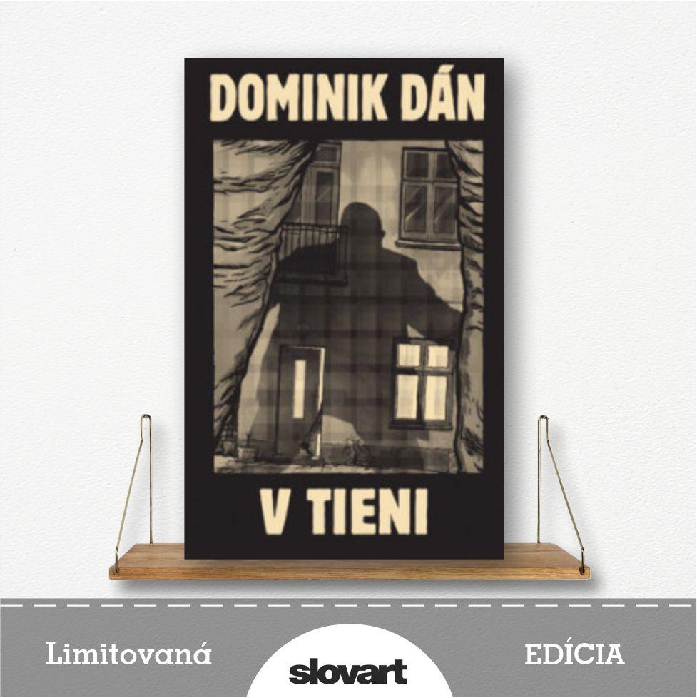 limitovaná edícia knihy V tieni od Dominika Dána