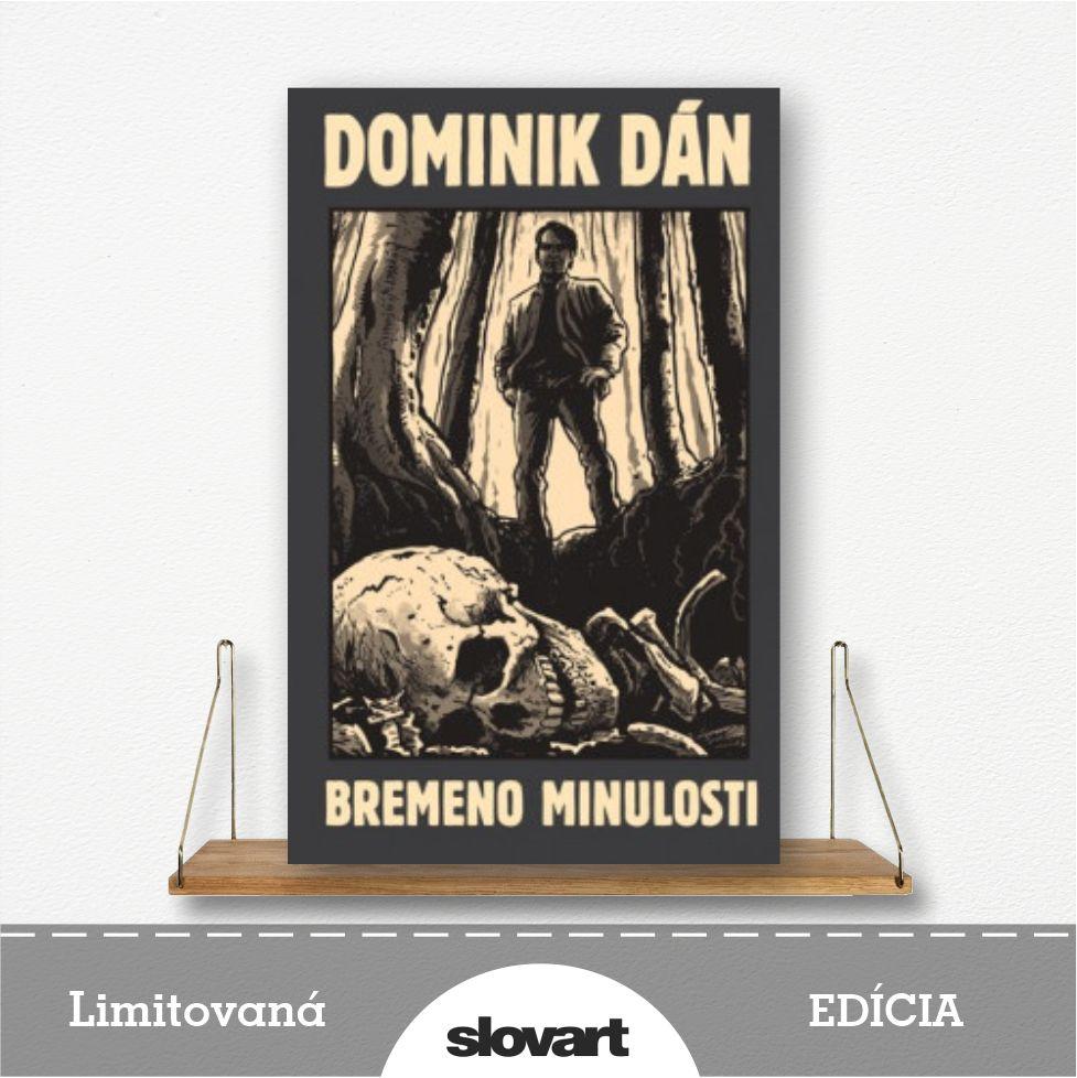 limitovaná edícia knihy Bremeno minulosti od Dominika Dána