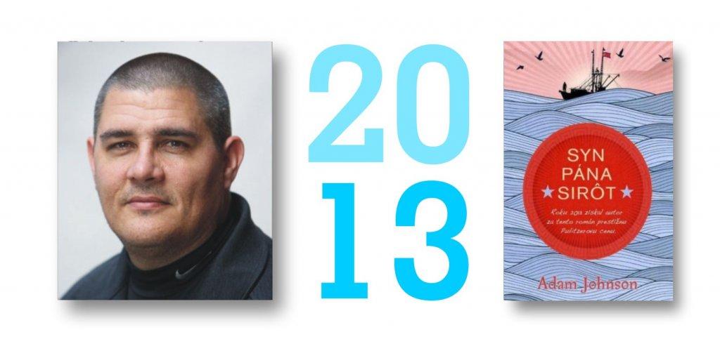 Adam Johnson, Syn pána Sirôt, Fortuna Libri, Pulitzerova cena za rok 2013