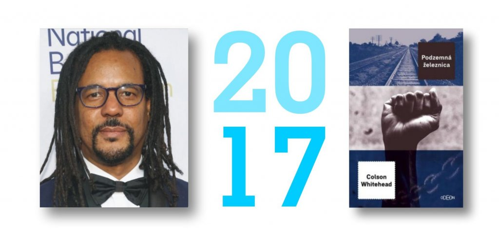 Colson Whitehead - Podzemná železnica, Odeon, Pulitzerova cena za rok 2017